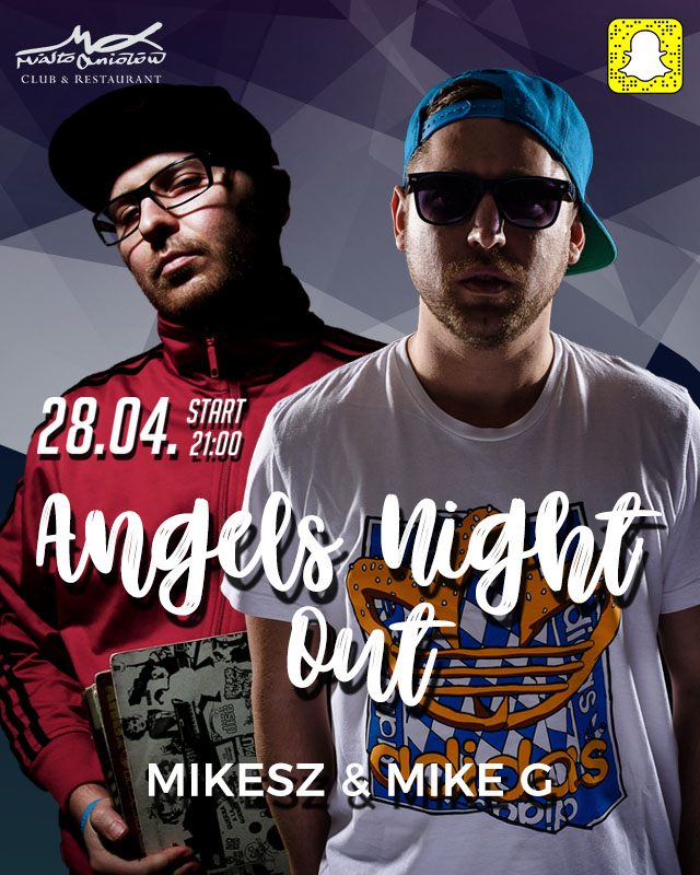 Angels Night Out – Mikesz & Mike G