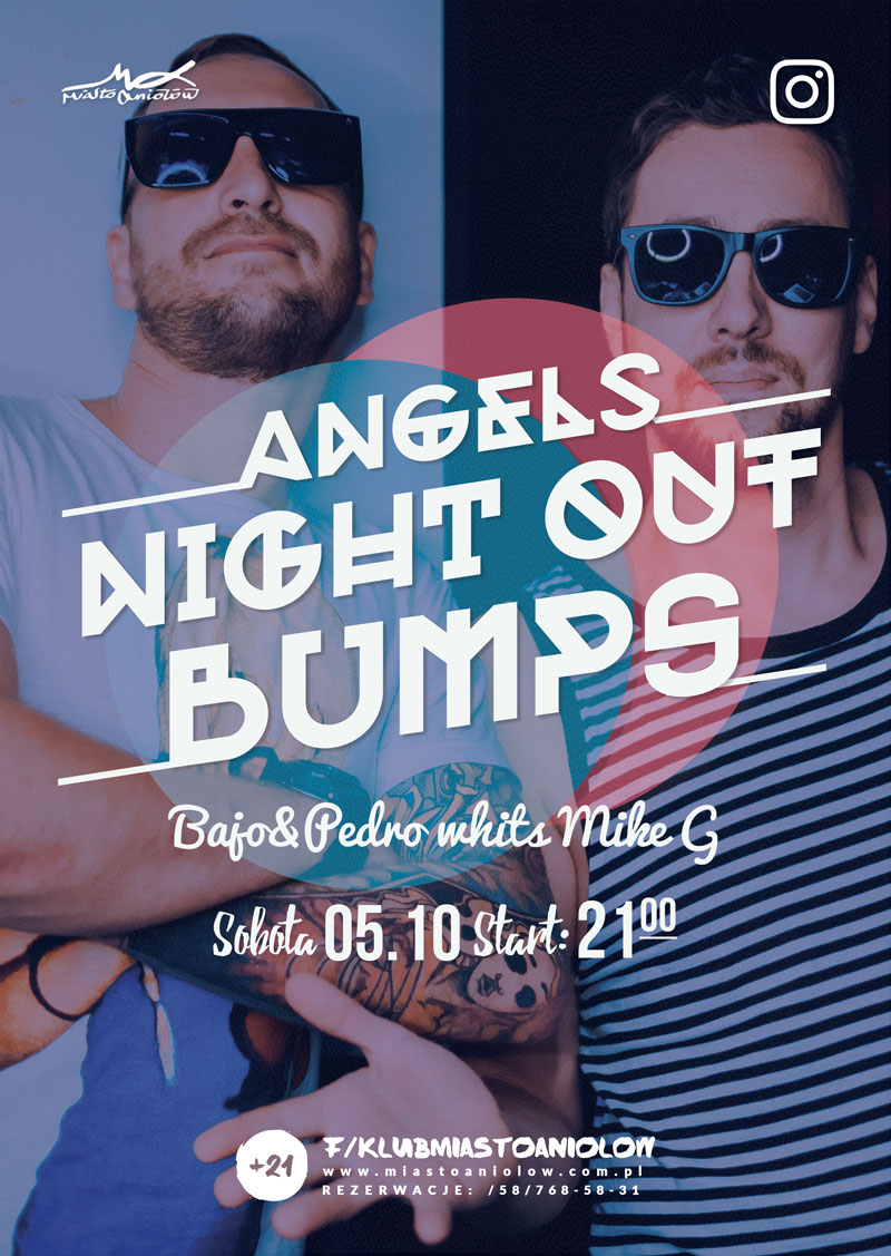 Angels Night Out – BUMPS - Bajo & Pedro with Mike G